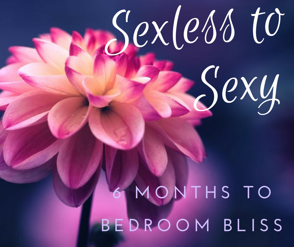 SEXLESS TO SEXY